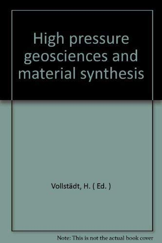 High pressure geosciences and material synthesis: Proceedings of the XXV. annual meeting of the ...