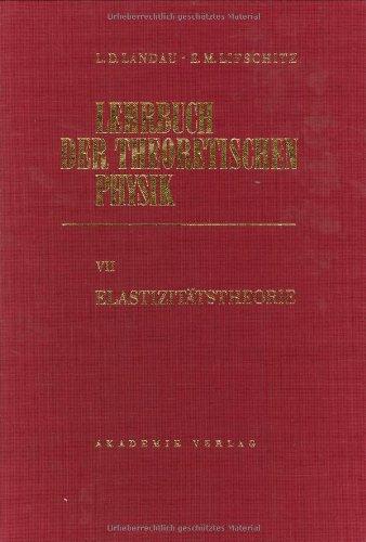 9783055005800: Elastizitaetstheorie (Landau, L.D./E.M. Lifschitz: Lehrbuch der Theoretischen Physik)