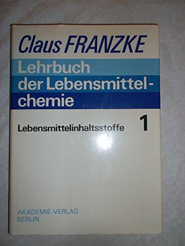 9783055006388: Lehrbuch Der Lebensmittelchemie: Lebensmittelinhaltsstoffe Band 1 (Lehrbuch der Lebensmittelchemie (in 2 Baenden))