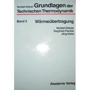 9783055013898: Grundlagen Der Technischen Thermodynamik: Waermeuebertragung Vol 2