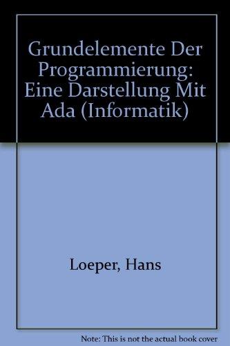 9783055014277: Grundelemente Der Programmierung: Eine Darstellung Mit Ada (Informatik)