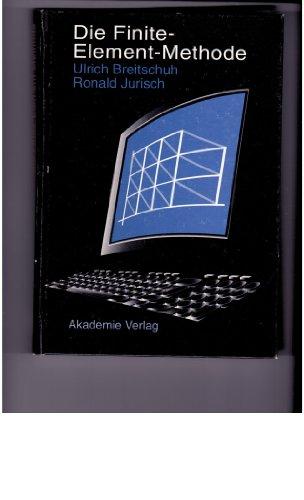 9783055015717: Die Finite-Element-Methode: Theorie, Praxis Und Programmierung Auf Personalcomputern