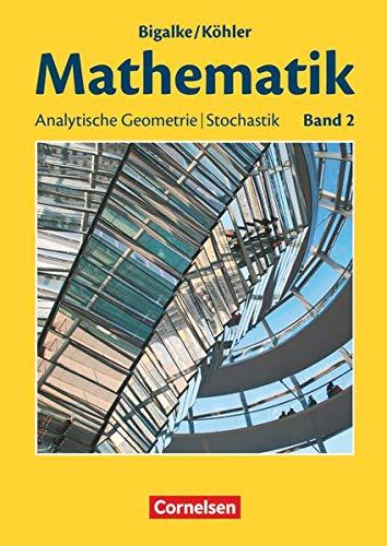 9783060004799: Mathematik Sekundarstufe II. Allgemeine Ausgabe 02. Analytische Geometrie, Stochastik: Schülerbuch