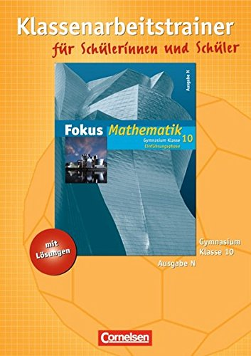 9783060006878: Fokus Mathematik 10. Schuljahr: Einführungsphase. Klassenarbeitstrainer mit eingelegten Musterlösungen. Gymnasium Ausgabe N