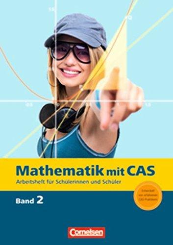 Mathematik mit CAS 2. CAS-Arbeitsheft - Sinzinger, Michael; Seidel, Korbinian; Fritsche, Frank; Bichler, Ewald; Arnold, Elisabeth