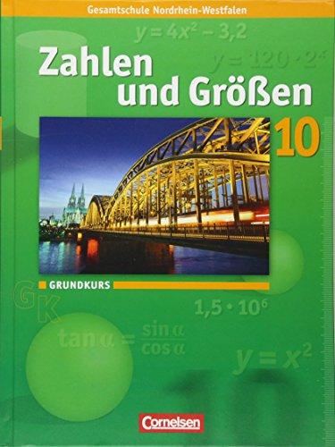 9783060013173: Zahlen und Größen 10. Schuljahr. Grundkurs. Schülerbuch. Kernlehrpläne Gesamtschule Nordrhein-Westfalen