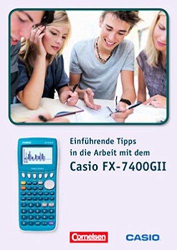 Einführende Tipps in die Arbeit mit dem Casio-FX7400 GII: Materialsammlung