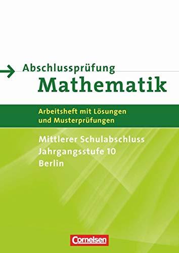 9783060019021: Abschlussprüfung Mathematik. Mittlerer Schulabschluss. Berlin. Arbeitsheft mit eingelegten Lösungen