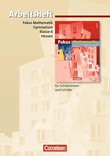 9783060066537: Fokus Mathematik 6. Schuljahr. Gymnasium Hessen. Arbeitsheft mit eingelegten Lösungen