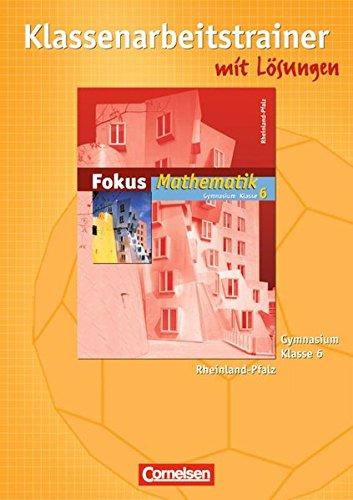 9783060087686: Fokus Mathematik  6. Schuljahr. Klassenarbeitstrainer mit eingelegten Musterlösungen. Gymnasium Rheinland-Pfalz