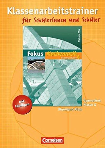 9783060087709: Fokus Mathematik 8. Schuljahr. Klassenarbeitstrainer mit eingelegten Musterl�sungen. Gymnasium Rheinland-Pfalz