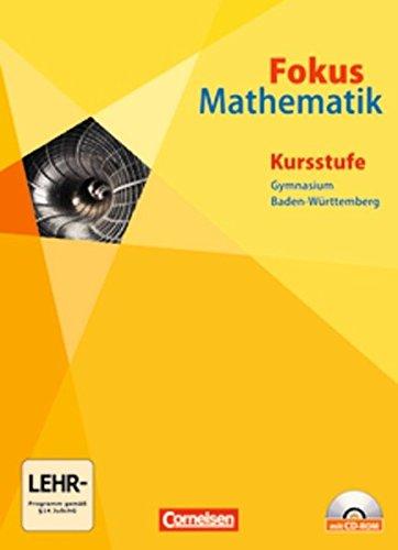 9783060091911: Fokus Mathematik. Kursstufe. Neubearbeitung. Schülerbuch. Gymnasiale Oberstufe Baden-Württemberg