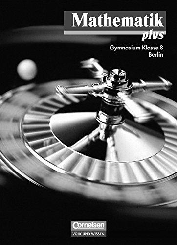 9783060094684: Mathematik plus 8. Schuljahr. Lösungen zum Schülerbuch mit didaktischen Hinweisen. Gymnasium Berlin