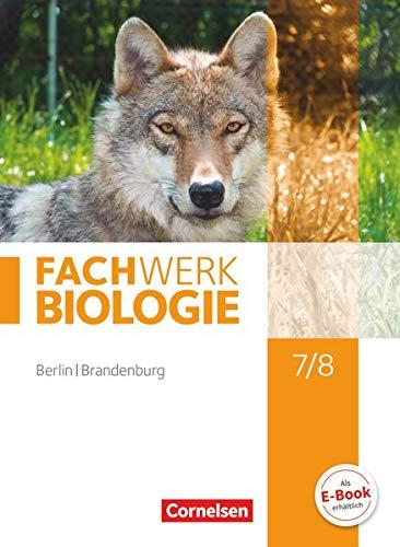 Biologie Sekundarstufe I 7./8. Schuljahr Schülerbuch Berlin/Brandenburg: Nadine Bismarck; Udo