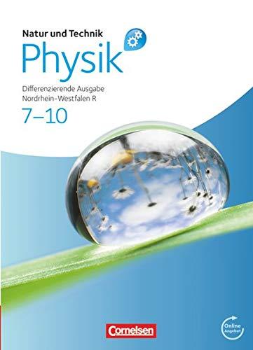 9783060102983: Natur und Technik - Physik 7.-10. Schuljahr. Schülerbuch mit Online-Angebot. Differenzierende Ausgabe Realschule Nordrhein-Westfalen