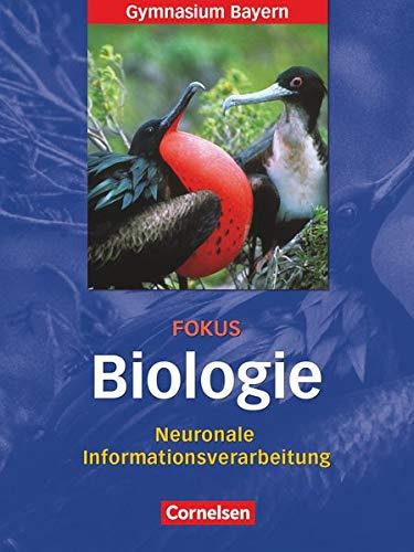 9783060103096: Fokus Biologie 12. Jahrgangsstufe. Neuronale Informationsverarbeitung. Oberstufe Gymnasium Bayern: Heft - Zusatzkapitel