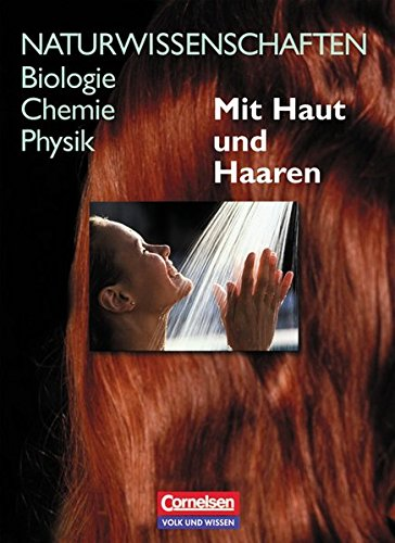 9783060109418: Naturwissenschaften. Biologie, Chemie, Physik. Mit Haut und Haaren: Schülerbuch