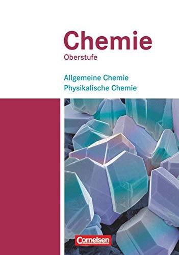9783060111763: Chemie Oberstufe. Westliche Bundesländer. Allgemeine Chemie, Physikalische Chemie: Schülerbuch