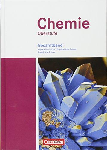 9783060111794: Chemie Oberstufe. Allgemeine Chemie, Physikalische Chemie und Organische Chemie. Westliche Bundesländer. Schülerbuch. Gesamtband