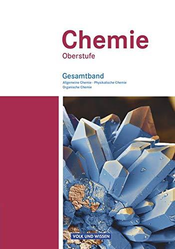 9783060111800: Chemie Oberstufe. Schülerbuch. Gesamtband. Östliche Bundesländer und Berlin: Allgemeine Chemie, Physikalische Chemie und Organische Chemie