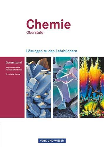 9783060111824: Chemie Oberstufe. Allgemeine Chemie, Physikalische Chemie und Organische Chemie. Lösungen zum Gesamtband. Östliche Bundesländer und Berlin