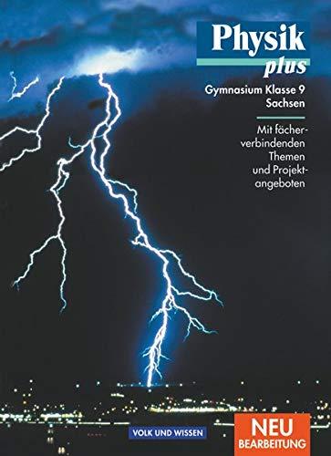 9783060129850: Physik plus 9. Schuljahr. Schülerbuch. Gymnasium. Sachsen. Neubearbeitung: Mit Fächer verbindenden Themen und Projektangeboten
