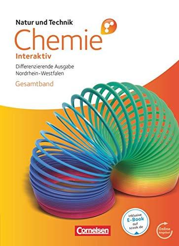 9783060155774: Natur und Technik - Chemie interaktiv Gesamtband. Schülerbuch mit Online-Anbindung. Differenzierende Ausgabe Nordrhein-Westfalen