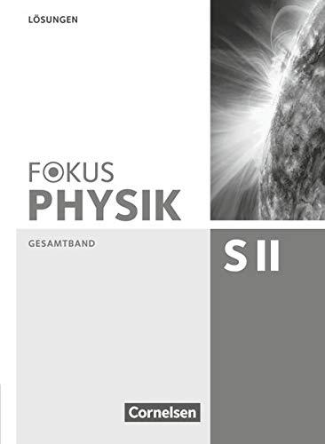 9783060157365: Fokus Physik Oberstufe. Lösungen. Sekundarstufe II Gesamtband. Westliche Bundesländer