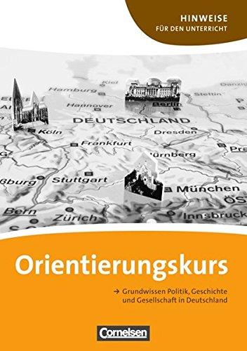 9783060200153: Orientierungskurs - Grundwissen Politik, Geschichte Und Gesellschaft: Hinweise Fur Den Unterricht MIT Kopiervorlagen
