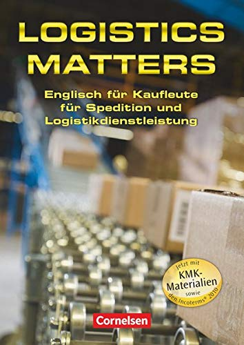 Logistics Matters. Schulerbuch: Peter W. Oldham,Mike