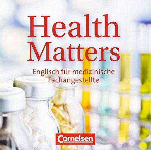 9783060200917: Health Matters. Englisch für medizinische Fachangestellte: Englisch für Gesundheitsberufe