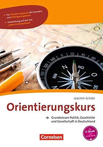 9783060201259: Orientierungskurs - Grundwissen Politik, Geschichte und Gesellschaft: Kursbuch