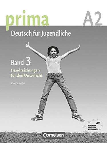 9783060201716: Prima. Deutsch für Jugendliche. A2. Handreichungen für den Unterricht. Per la Scuola media: Prima A2. Band 3. Handreichungen Für Den Unterricht