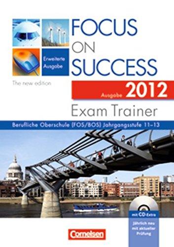 9783060202874: Focus on Success 11.-13. Jahrgangsstufe. Exam Trainer. Ausgabe 2012: Arbeitsbuch mit CD-Extra, Answer Key und Text Booklet