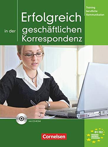 9783060203253: Training Berufliche Kommunikation: Erfolgreich in Der Geschaftlichen Korrespondenz - Kursbuch MIT CD-Rom (German Edition)
