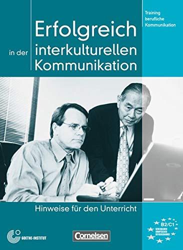 9783060203734: Training Berufliche Kommunikation: Erfolgreich in Der Interkulturellen Kommunikation - Lehrerhandbuch (German Edition)