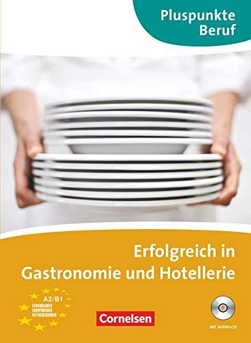 9783060203789: Erfolgreich in Gastronomie Und Hotellerie (A2 - B1) (German Edition)