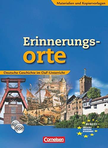 9783060204762: Erinnerungsorte: Deutsche Geschichte im DaF-Unterricht. Materialien und Kopiervorlagen mit Dokumenten-CD-ROM und CD