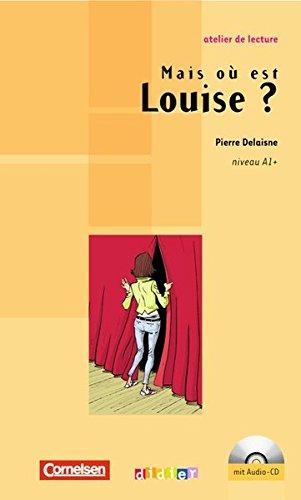 9783060206353: Atelier de lecture: Mais où est Louise: Niveau A1+. Lektüre mit beiliegender CD