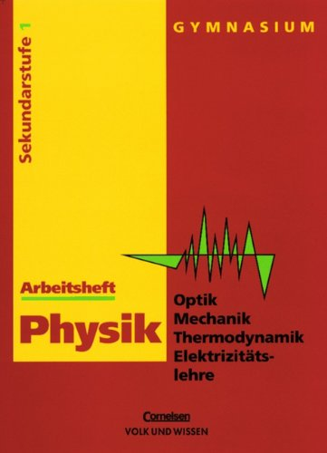 9783060207299: Physik. Gymnasium für Sekundarstufe I bis Klasse 8 RSR. Arbeitsheft: Optik, Mechanik, Thermodynamik, Elektrizitätslehre