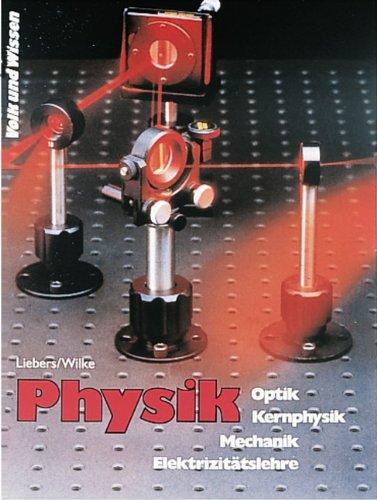 9783060209408: Physik. Lehrbuch Optik, Kernphysik, Mechanik, Elektrizitätslehre. Klassen 9/10. RSR: Schülerbuch