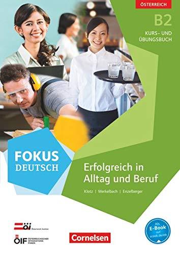 9783060209958: Fokus Deutsch B2 Erfolgreich im Alltag und im Beruf (Ausgabe für Österreich). Kurs- und Übungsbuch mit Audio-CDs: Kurs- und Übungsbuch mit Audio-CDs. Mit interaktiven Übungen