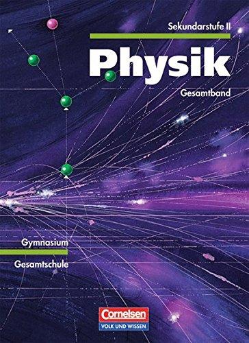 9783060211722: Physik Gesamtband Sekundarstufe II. Lehrbuch: Mechanik - Elektrizitätslehre - Thermodynamik - Optik - Kernphysik - Relativitätstheorie