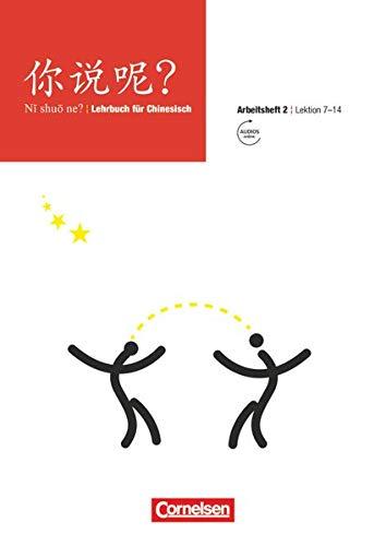 9783060213887: Ni shuo ne? Arbeitsheft 2 Lektion 7-14: Mit Audiodateien online