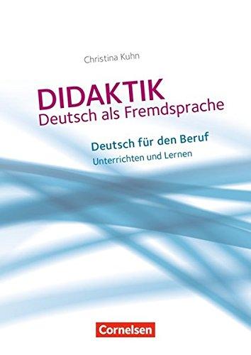 9783060216086: Deutsch für den Beruf: Unterrichten und Lernen. Didaktik - Deutsch als Fremdsprache