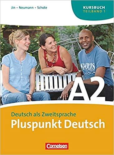 9783060242825: Pluspunkt Deutsch. Neue Ausgabe. Teilband 1 des Gesamtbandes 2 (Einheit 1-7). Kursbuch: Europäischer Referenzrahmen: A2