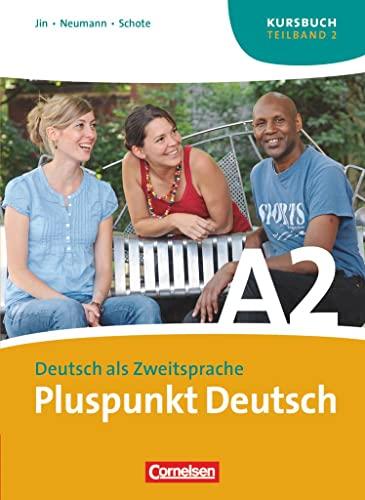 9783060242856: Pluspunkt Deutsch - Ausgabe 2009: Pluspunkt Deutsch. Neue Ausgabe. Teilband 2 des Gesamtbandes 2 (Einheit 8-14). Kursbuch: Europäischer Referenzrahmen: A2