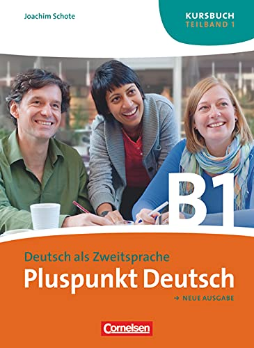 9783060243174: Pluspunkt Deutsch. Neue Ausgabe. Teilband 1 des Gesamtbandes 3 (Einheit 1-7). Kursbuch: Europäischer Referenzrahmen: B1