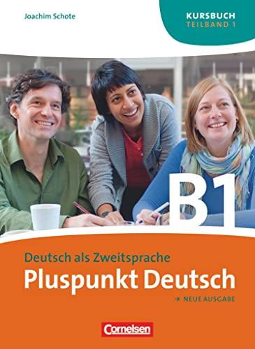 Pluspunkt Deutsch - Ausgabe 2009 / B1: Teilband 1 - Kursbuch - Schote, Joachim