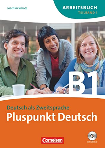 9783060243204: Pluspunkt Deutsch. Neue Ausgabe. Teilband 1 des Gesamtbandes 3 (Einheit 1-7). Arbeitsbuch mit CD: Europäischer Referenzrahmen: B1